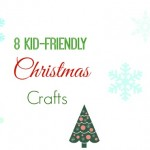 8 Kid-Friendly Christmas Crafts