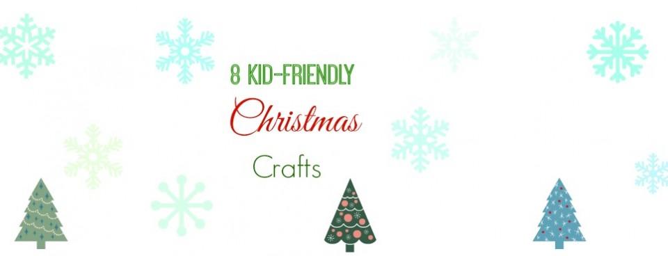 8 Kid-Friendly Christmas Crafts