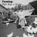 Farming is More Than a Lifestyle