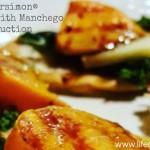 Grilled Persimon® Crostini w/ Manchego & Wine Reduction