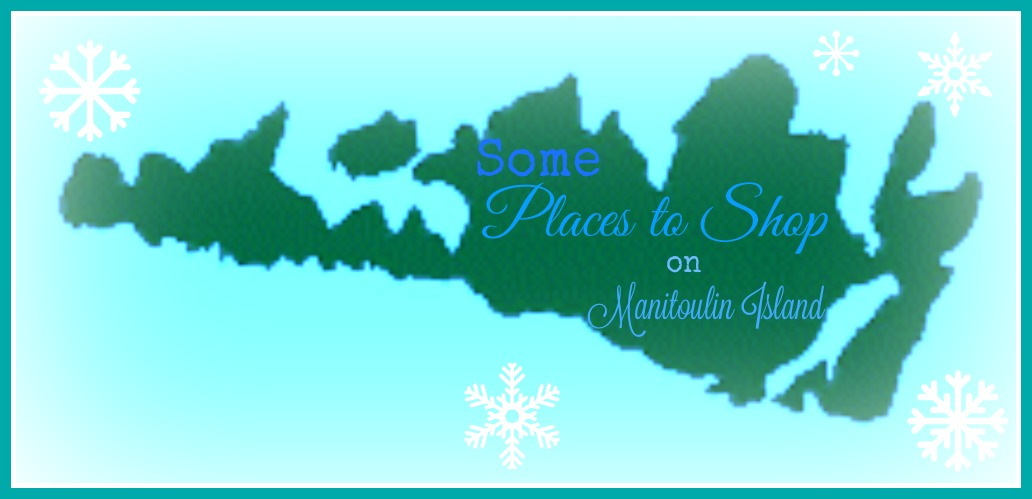 Where To Shop Locally This Season On Manitoulin Life On Manitoulin