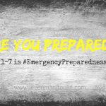 Are You Prepared in Event of an Emergency?  #EmergencyPreparednessWeek