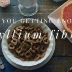 Managing Cholesterol & Health Benefits of Psyllium Fibre