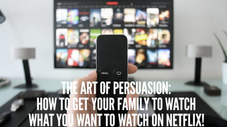 The Art of (Netflix) Persuasion #StreamTeam