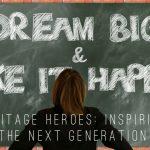Heritage Heroes:  Inspiring the Next Generation #HeritageHeroes #HeritageRESP