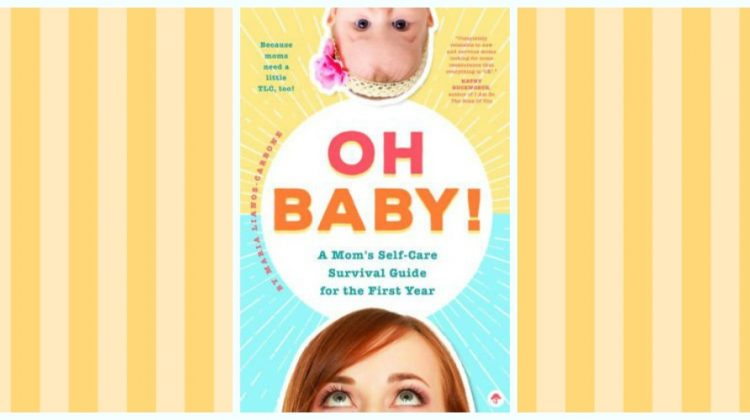 Oh Baby! A Mom's Self-Care Survival Guide for the First Year & GIVEAWAY
