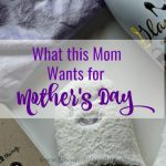 What This Mom Wants For Mother's Day
