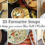 23 Favourite Soups To Keep You Warm This Fall & Winter!